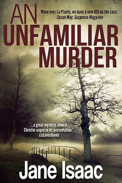 An Unfamiliar Murder - Jane Isaac, Crime Fiction Author